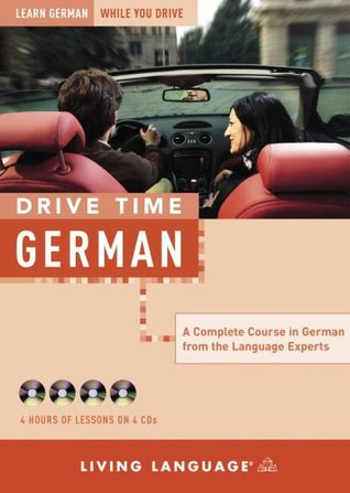 Drive Time: German (CD): Learn German While You Drive (All-Audio Courses)