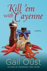 Kill 'Em with Cayenne (Spice Shop Mystery #2)