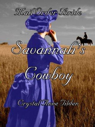 Mail Order Bride : Savannah's Cowboy (Westward Wanted)