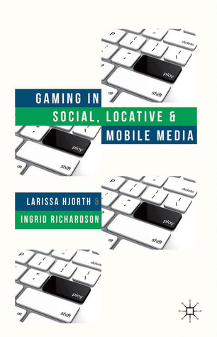 Gaming in Social, Locative and Mobile Me...