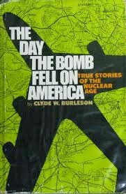 The Day the Bomb Fell on America: True Stories of the Nuclear Age