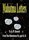 Mahatma Letters to A. P. Sinnett from the Mahatmas M. and K. H. (edited for the Kindle)
