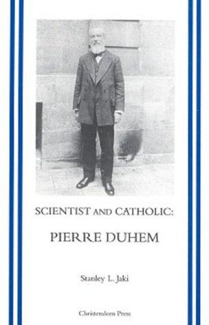 Scientist and Catholic: Pierre Duhem