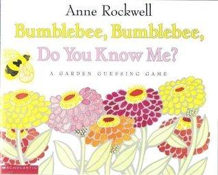 Bumblebee, Bumblebee, Do You Know Me?: A Garden Guessing Game