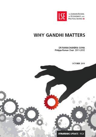 Why Gandhi Matters