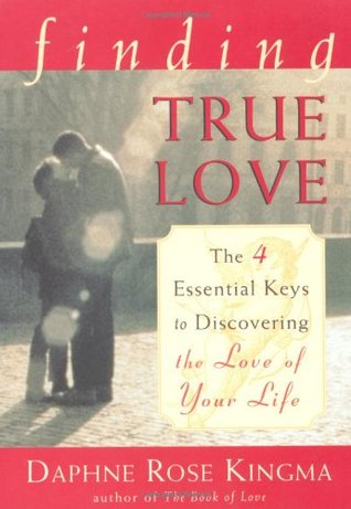 Finding True Love by Daphne Rose Kingma