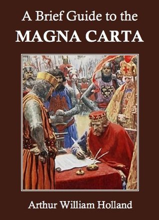 A Brief Guide to the Magna Carta (Annotated)