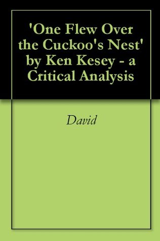 One Flew Over The CuckooS Nest By Ken Kesey  A Critical Analysis