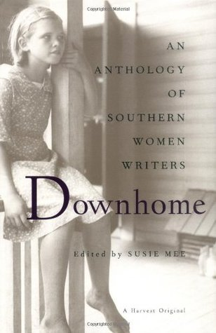 Downhome: An Anthology of Southern Women Writers