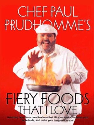 Ebook Fiery Foods That I Love by Paul Prudhomme TXT!