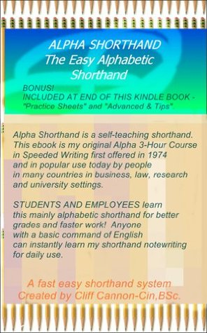 Alpha Shorthand, The Easy Alphabetic Shorthand - Reformatted for Ebook Reader