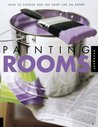 Painting Rooms: How to Choose and Use Paint Like a Pro