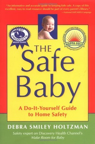 The safe baby a do it yourself guide for home safety by debra 1373049 solutioingenieria Choice Image