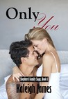 Only You (Shepherd Family Saga, #1)