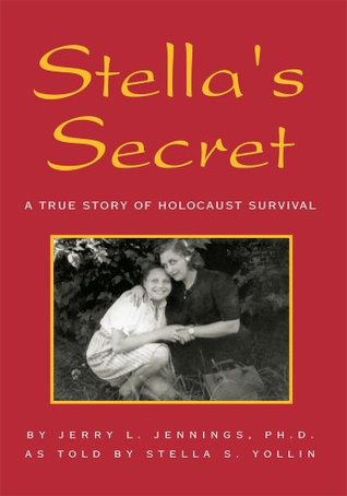 Stella's Secret: A True Story of Holocaust Survival