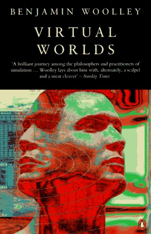Virtual Worlds: A Journey in Hype and Hyperreality