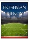 Freshman Phenom by C.E.  Butler