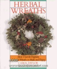 Herbal Wreaths: More Than 60 Fragrant, Colorful Wreaths to Make and Enjoy