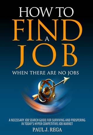 How to Find A Job: When There Are No Jobs A Necessary Job Search ...