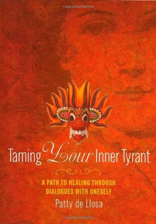 Taming Your Inner Tyrant by Patty De Llosa