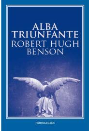Alba Triunfante by Robert Hugh Benson