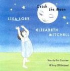 Catch the Moon [With CD] by Lisa Loeb