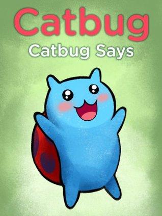 Catbug: Catbug Says (Catbug eBooks)