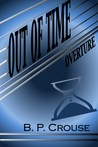 Out of Time - Overture by B.P. Crouse