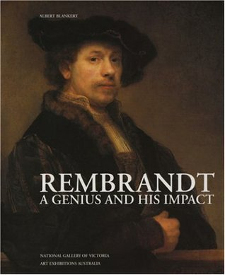 Rembrandt: A Genius and His Impact