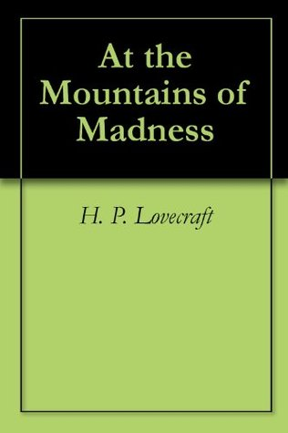 At the Mountains of Madness ($.99 Horror Classics)