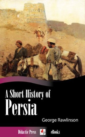 A Short History of Persia