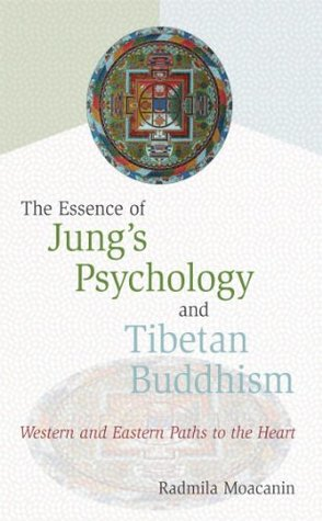 The Essence of Jung's Psychology and Tibetan Buddhism: Western and Eastern Paths to the Heart