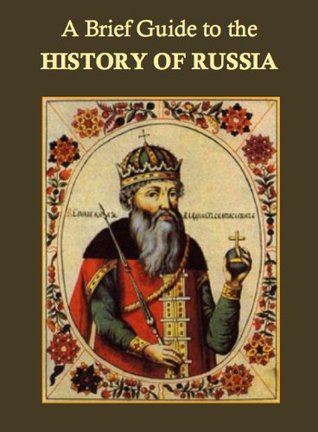 A Brief Guide to the History of Russia