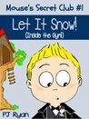 Let It Snow (Mouse's Secret Club #1)