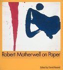 Robert Motherwell On Paper