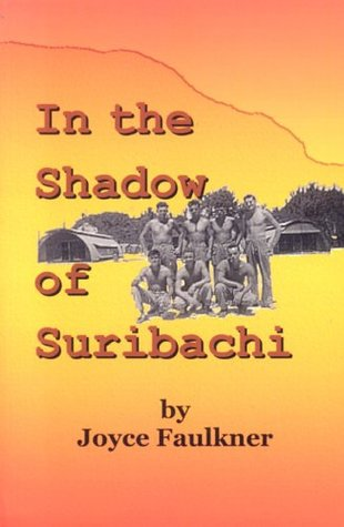 In the Shadow of Suribachi by Joyce Faulkner