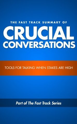 Summary :Crucial Conversations Tools for Talking When Stakes Are High