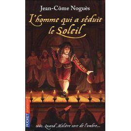 L'homme Qui A Séduit Le Soleil: 1661, Quand Molière Sort De L'ombre...