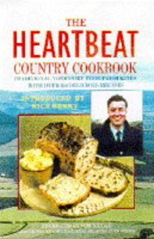 The Heartbeat Country Cookbook - Traditional Yorkshire Food Favourites - With Over 150 Delicious Recipes