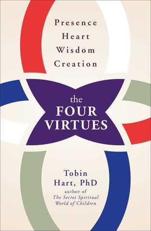 The Four Virtues: Presence, Heart, Wisdom, Creation EPUB