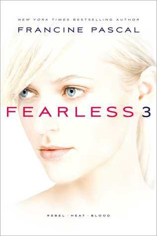 Fearless 3: Rebel; Heat; Blood