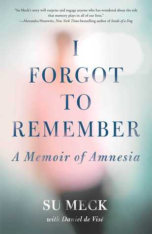 I forgot to remember a memoir of amnesia by su meck 18144048 solutioingenieria Image collections