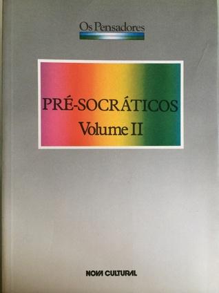 Pré-Socráticos, Volume II