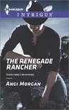 The Renegade Rancher (Texas Family Reckoning, #2)