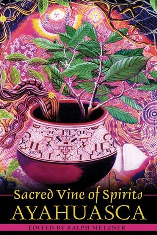 Sacred Vine of Spirits by Ralph Metzner
