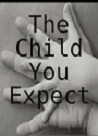 The Child You Expect: Accepting The Child You Have