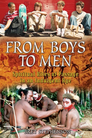 From Boys to Men: Spiritual Rites of Passage in an Indulgent Age