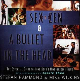 Sex and Zen & A Bullet in the Head by Stefan Hammond