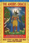 The Anubis Oracle: A Journey into the Shamanic Mysteries of Egypt