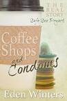 Coffee Shops and Condoms by Eden Winters